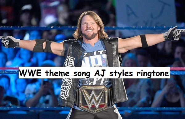 WWE theme song AJ styles ringtone