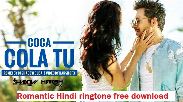 Coca-Cola Tu romantic Hindi ringtone free download
