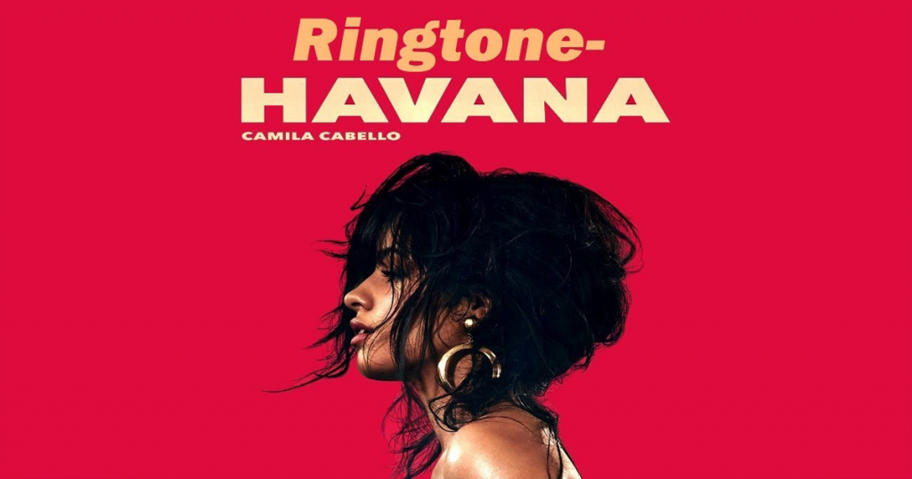 Havana Ringtone - Camila Cabello download free