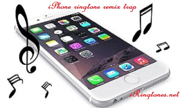 iPhone ringtone remix trap