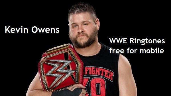 Kevin Owens WWE ringtones free for mobile