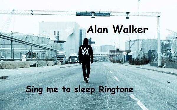 Sing me to sleep Ringtone Alan Walker