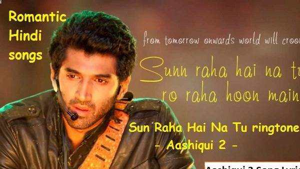 Sun Raha Hai Na Tu romantic Hindi ringtone - Aashiqui 2