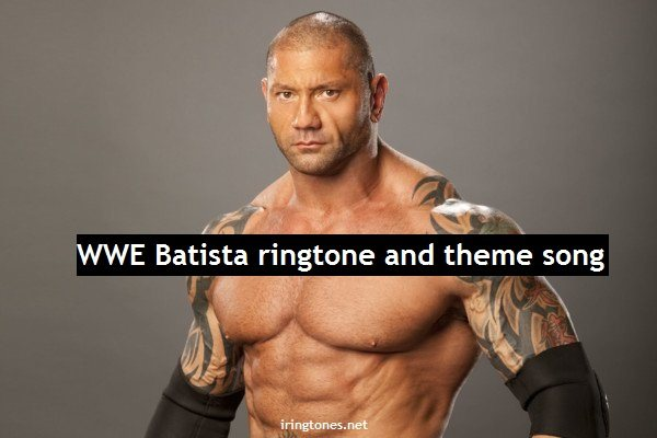 WWE Batista ringtone and theme song