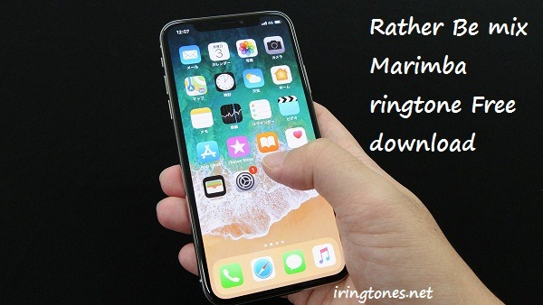 Rather Be mix Marimba Ringtone Free download