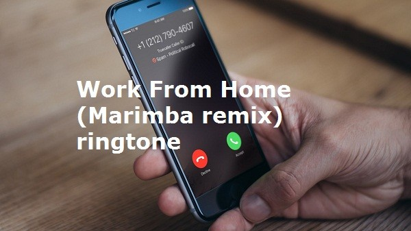 Work From Home (Marimba) remix ringtone
