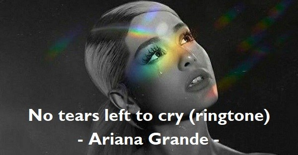 no-tears-left-to-cry-ringtone-download-ariana-grande