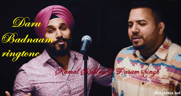 Download Daru Badnaam ringtone - Kamal Kahlon & Param Singh