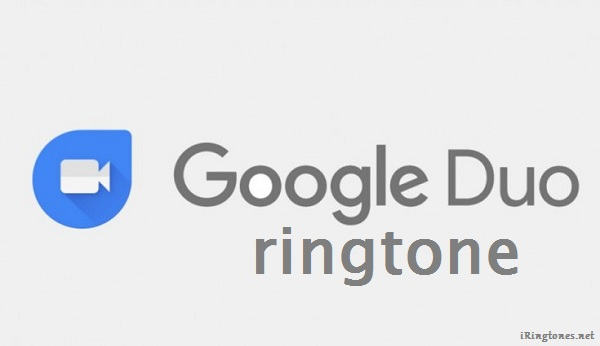 Google Duo ringtone - Message ringtones free download for mobile
