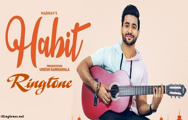 Habit ringtone - Madhav Feat. Goldboy