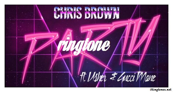 Party ringtone - Chris Brown